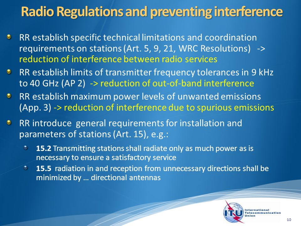 RR establish specific technical limitations and coordination requirements on stations (Art.