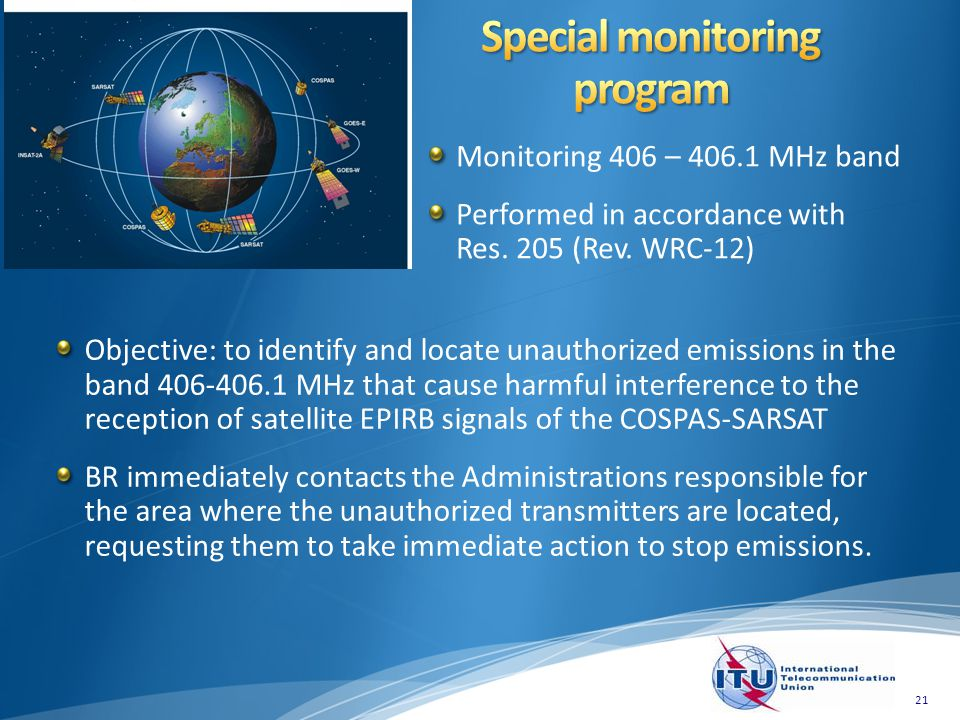 Objective: to identify and locate unauthorized emissions in the band 406-406.1 MHz that cause harmful interference to the reception of satellite EPIRB