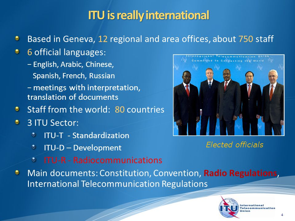 4 ITU is really international Elected officials
