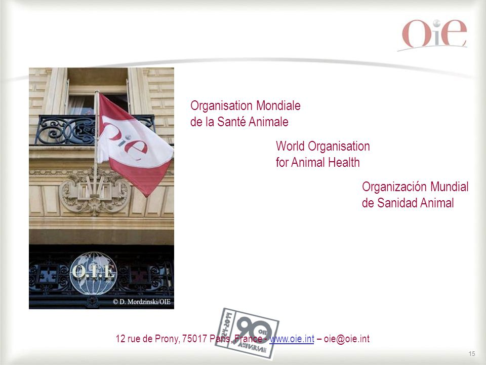 15 Organisation Mondiale de la Santé Animale World Organisation for Animal Health Organización Mundial de Sanidad Animal 12 rue de Prony, Paris, France -   –