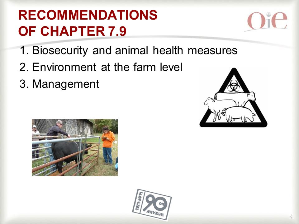 99 1. Biosecurity and animal health measures 2. Environment at the farm level 3.