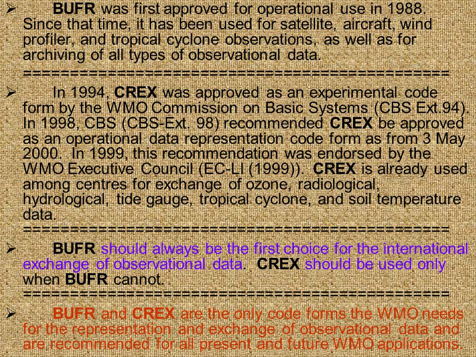  BUFR was first approved for operational use in 1988.