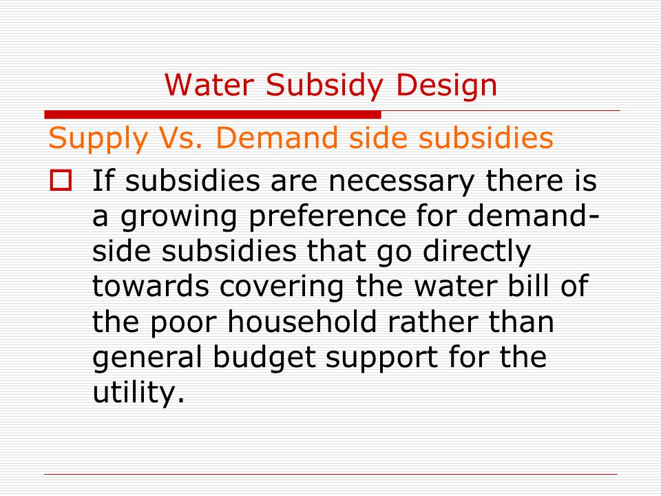 Water Subsidy Design Supply Vs.
