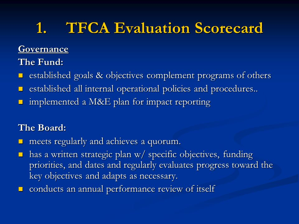 1.TFCA Evaluation Scorecard Governance The Fund: established goals & objectives complement programs of others established goals & objectives complemen