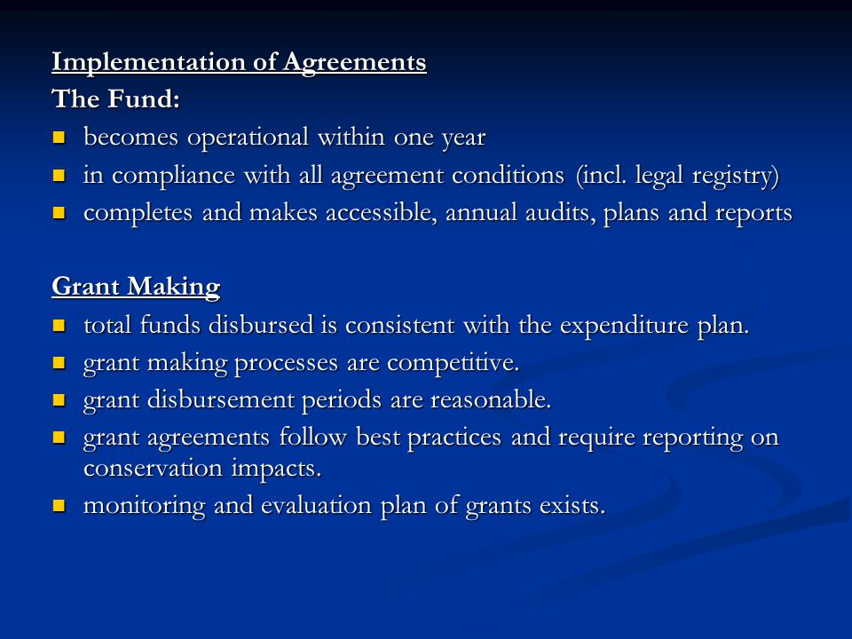 Implementation of Agreements The Fund: becomes operational within one year becomes operational within one year in compliance with all agreement condit