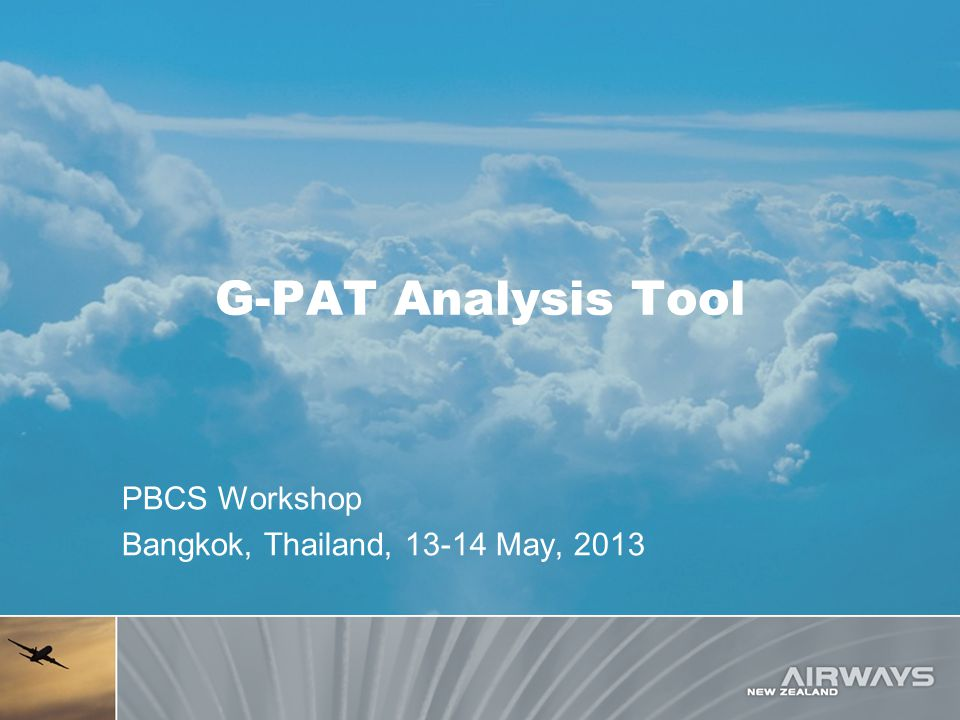 G-PAT Analysis Tool PBCS Workshop Bangkok, Thailand, 13-14 May, 2013