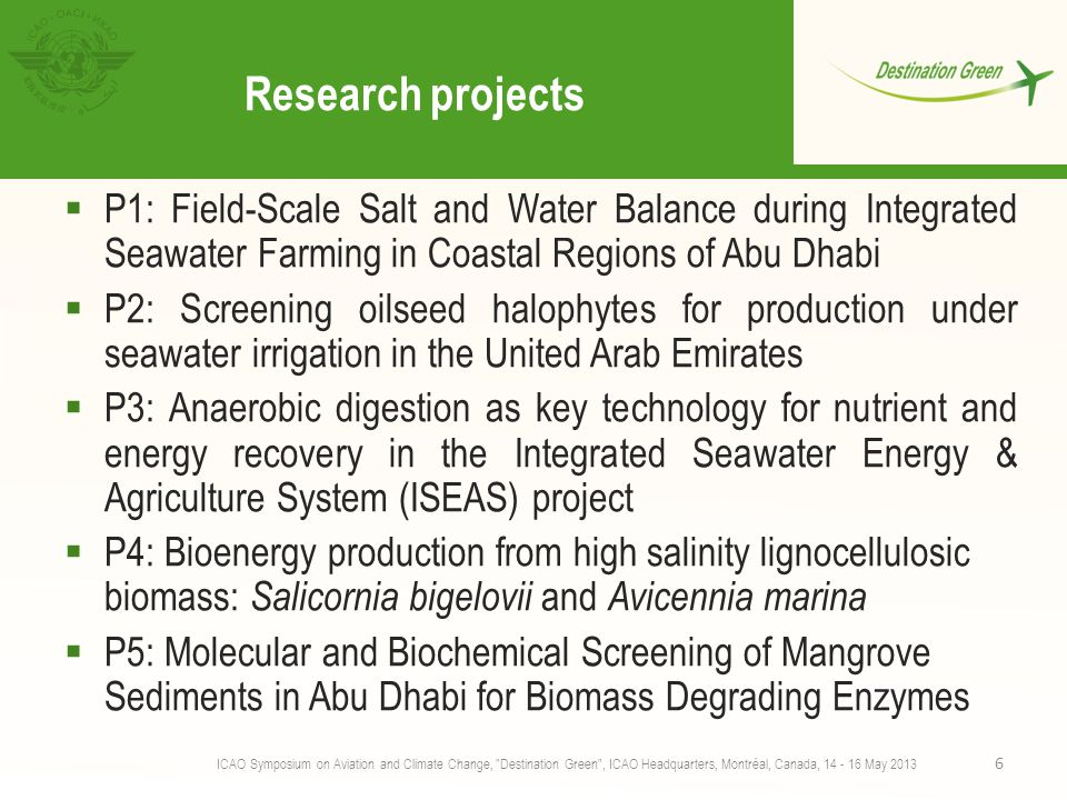 Research projects  P1: Field-Scale Salt and Water Balance during Integrated Seawater Farming in Coastal Regions of Abu Dhabi  P2: Screening oilseed
