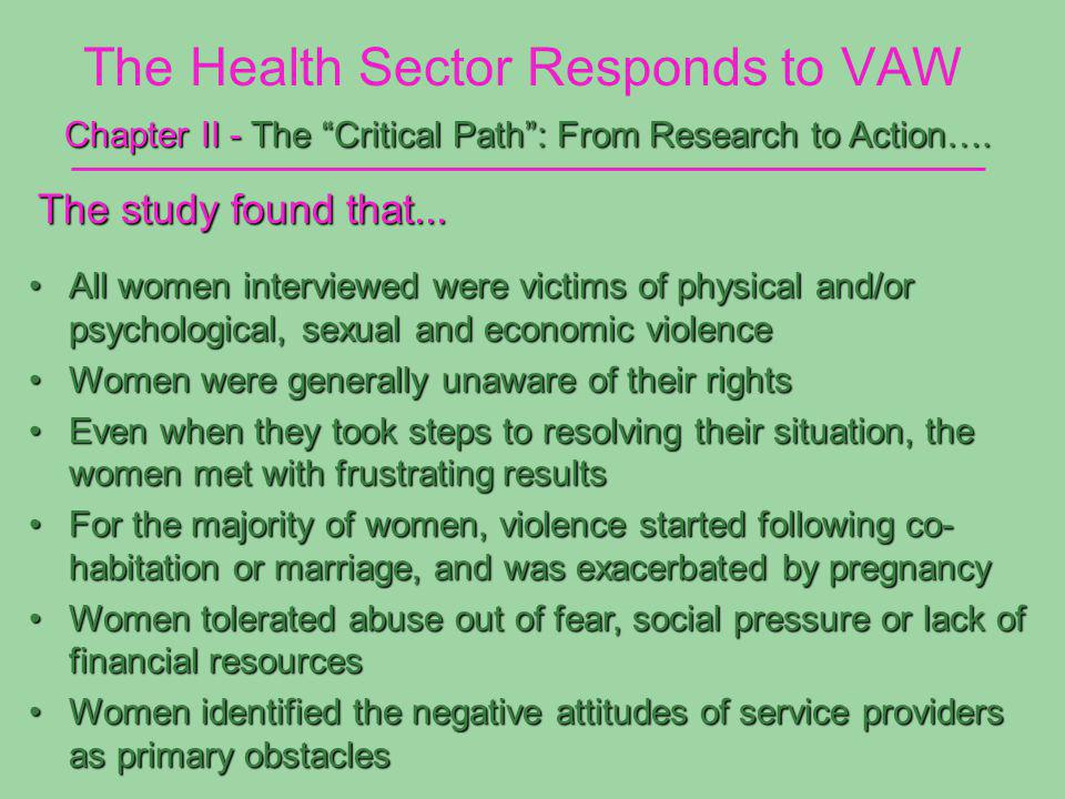 The Health Sector Responds to VAW The study found that...