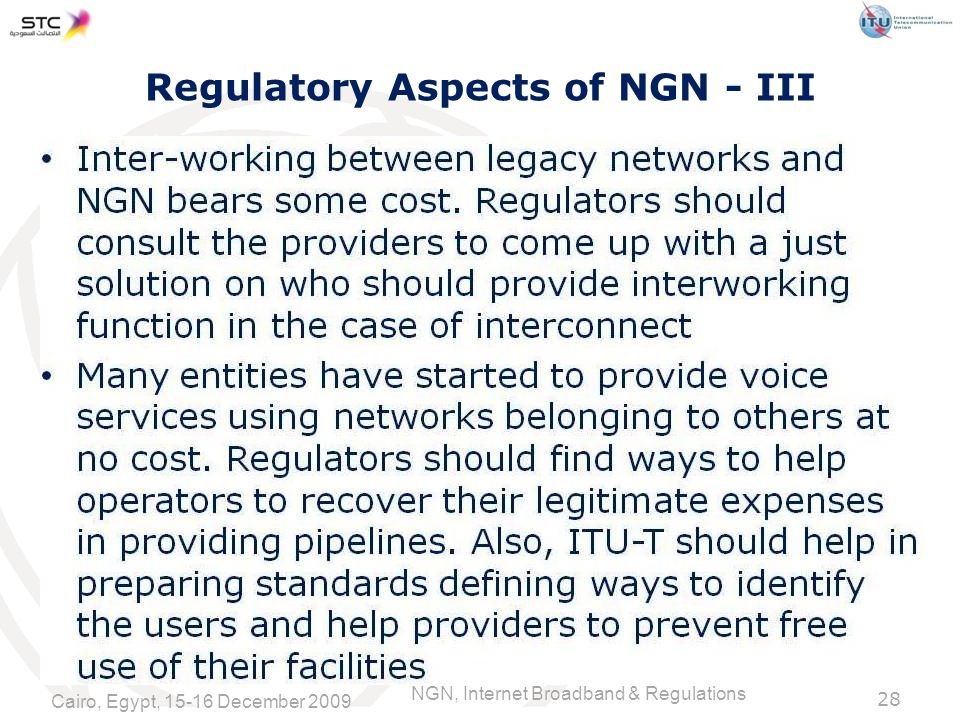 NGN, Internet Broadband & Regulations Regulatory Aspects of NGN - III Cairo, Egypt, December