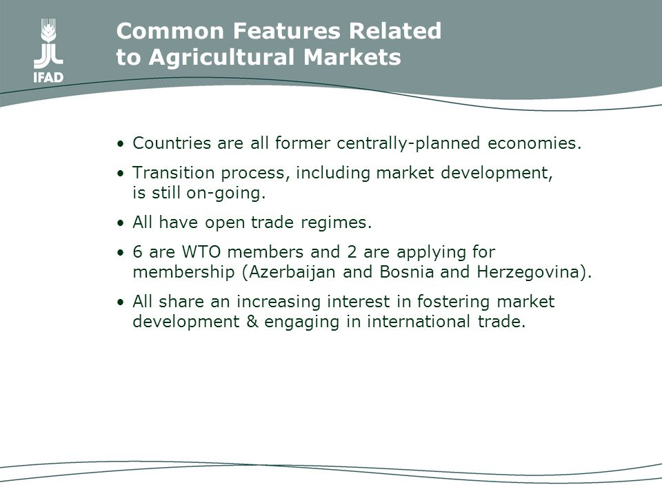 Common Features Related to Agricultural Markets Countries are all former centrally-planned economies.