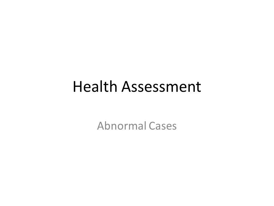 Health Assessment Abnormal Cases