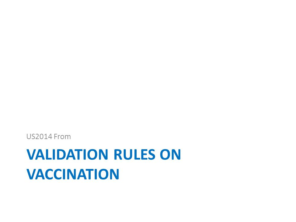 VALIDATION RULES ON VACCINATION US2014 From