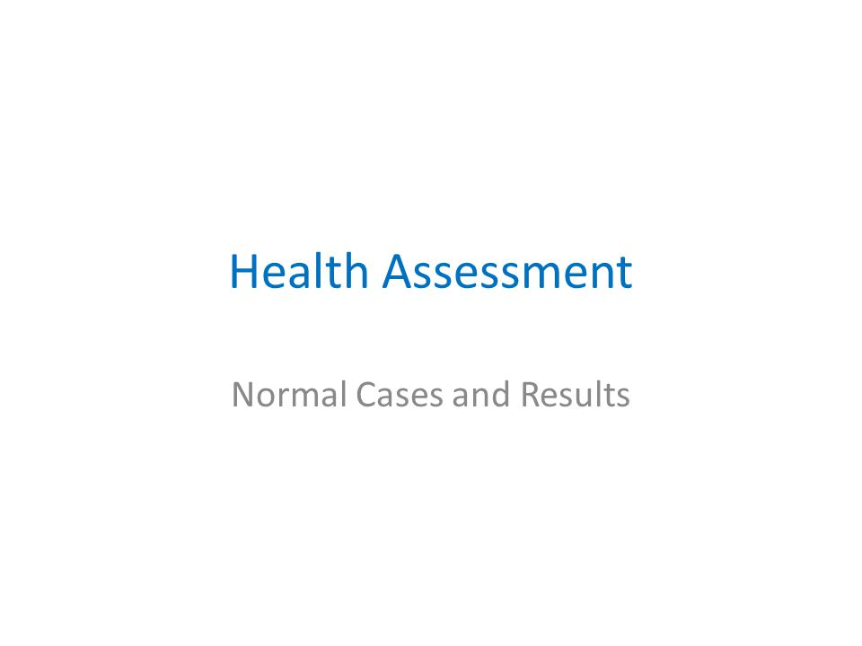Health Assessment Normal Cases and Results