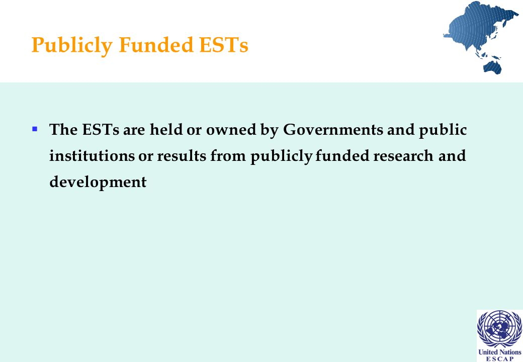 Publicly Funded ESTs  The ESTs are held or owned by Governments and public institutions or results from publicly funded research and development