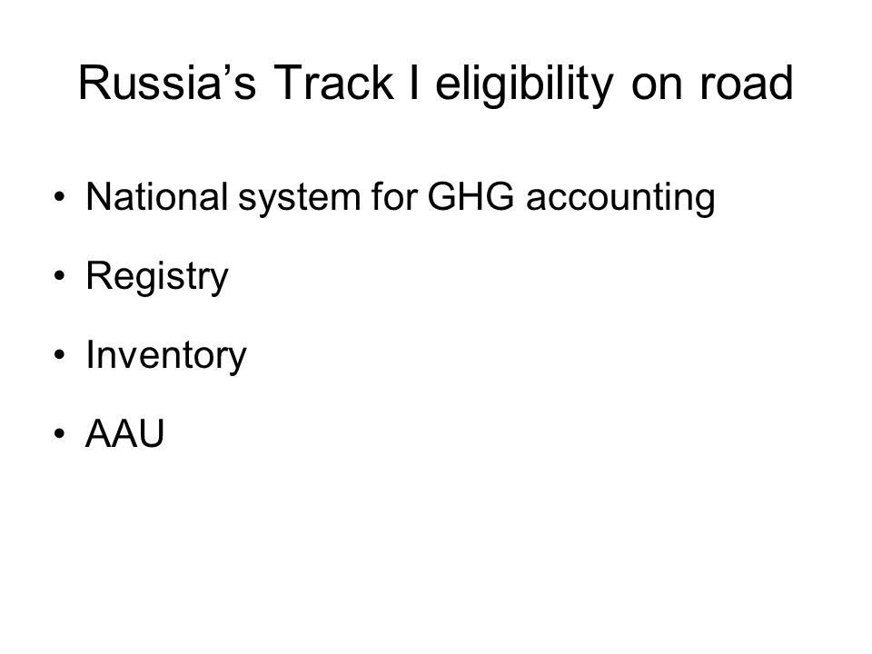 Russia's Track I eligibility on road National system for GHG accounting Registry Inventory AAU