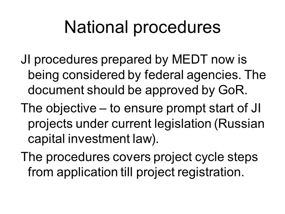 National procedures JI procedures prepared by MEDT now is being considered by federal agencies.
