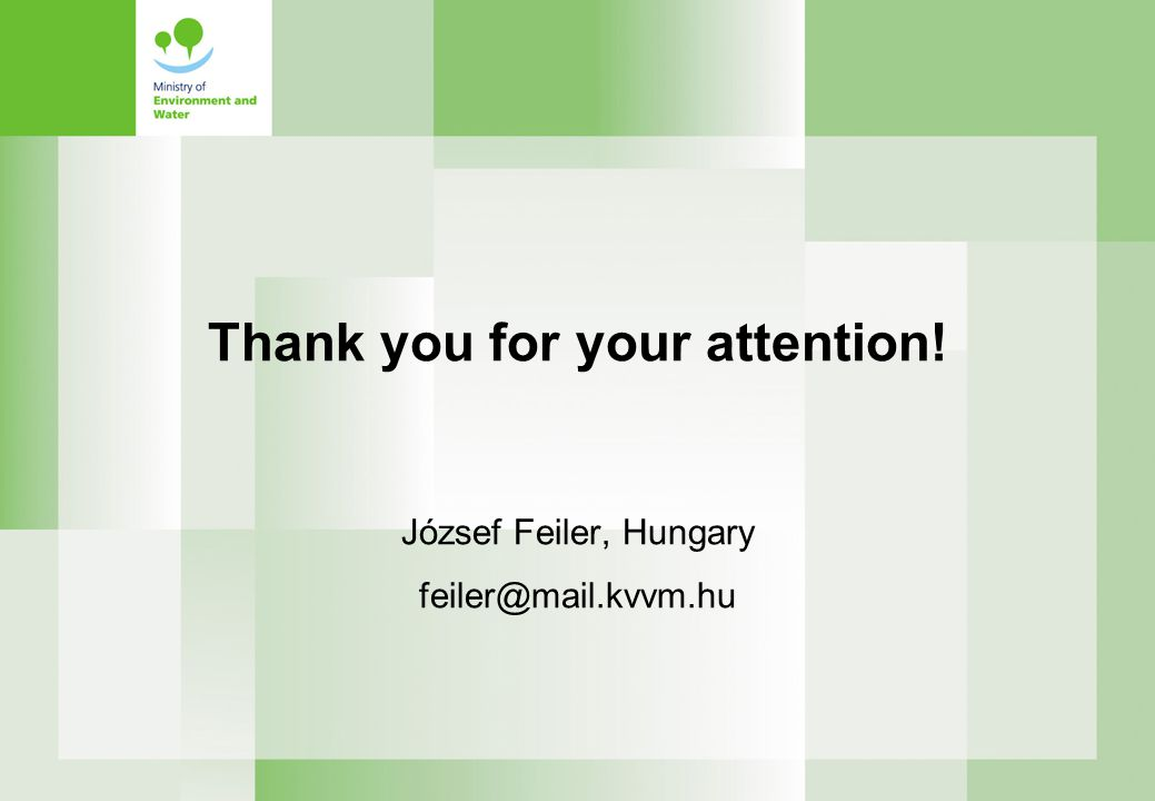 Thank you for your attention! József Feiler, Hungary feiler@mail.kvvm.hu