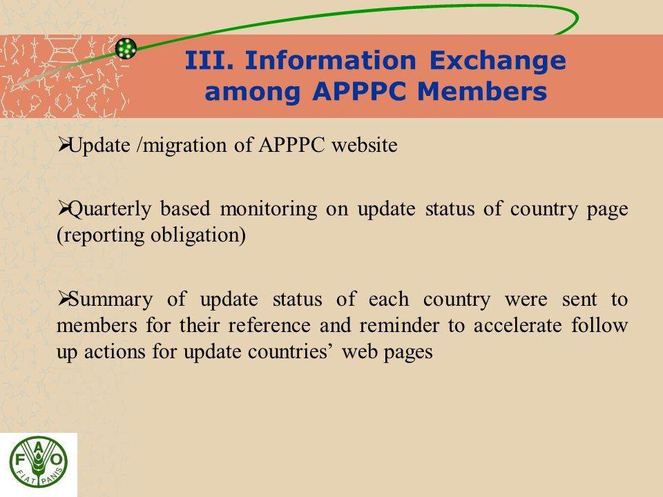 III. Information Exchange among APPPC Members  Update /migration of APPPC website  Quarterly based monitoring on update status of country page (repo