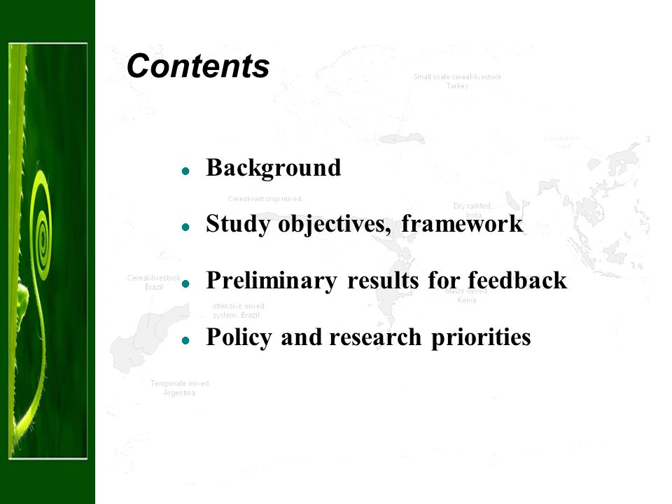 Contents Background Study objectives, framework Preliminary results for feedback Policy and research priorities