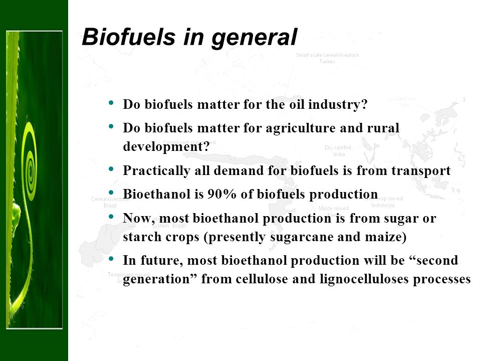 Biofuels in general Do biofuels matter for the oil industry.