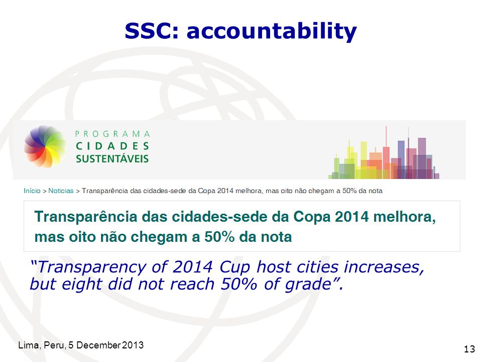 13 SSC: accountability Transparency of 2014 Cup host cities increases, but eight did not reach 50% of grade .