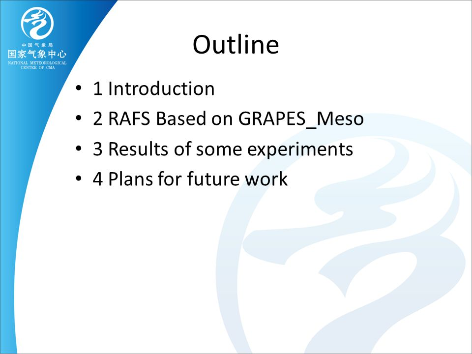 Outline 1 Introduction 2 RAFS Based on GRAPES_Meso 3 Results of some experiments 4 Plans for future work