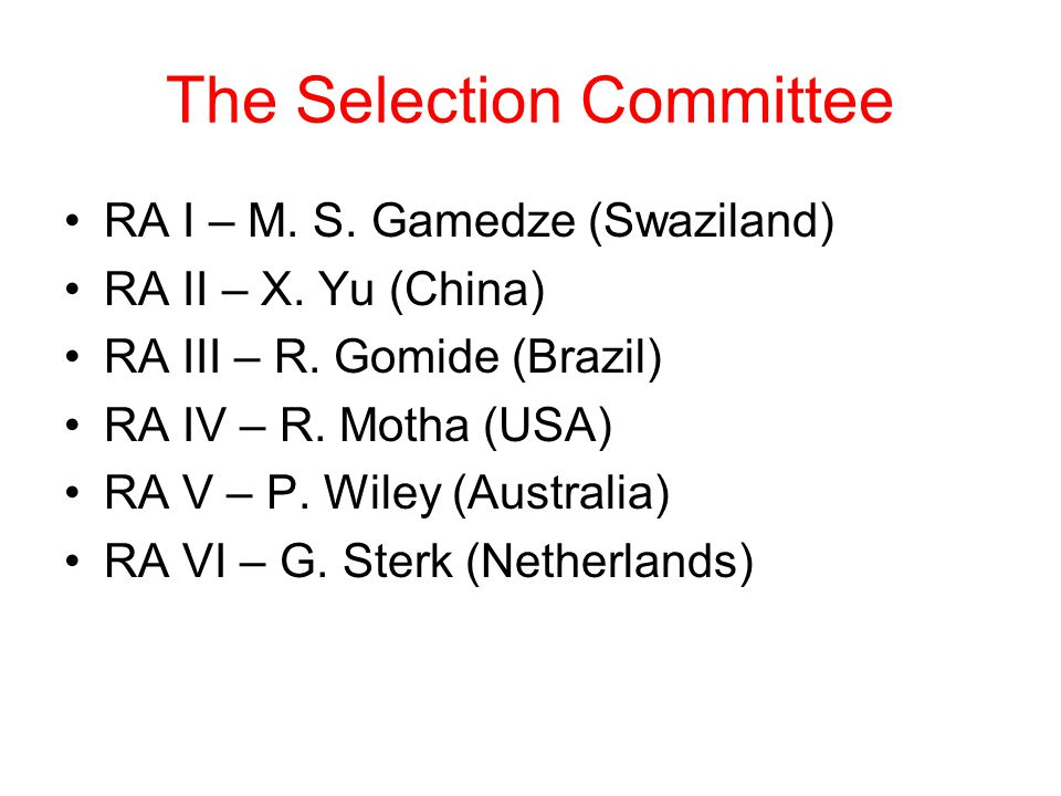 The Selection Committee RA I – M. S. Gamedze (Swaziland) RA II – X.
