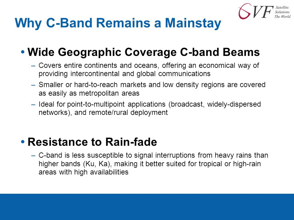 Key Services Supported by C-band Satellites  Media Distribution C-band is used to distribute media content around the world, including, e.g.