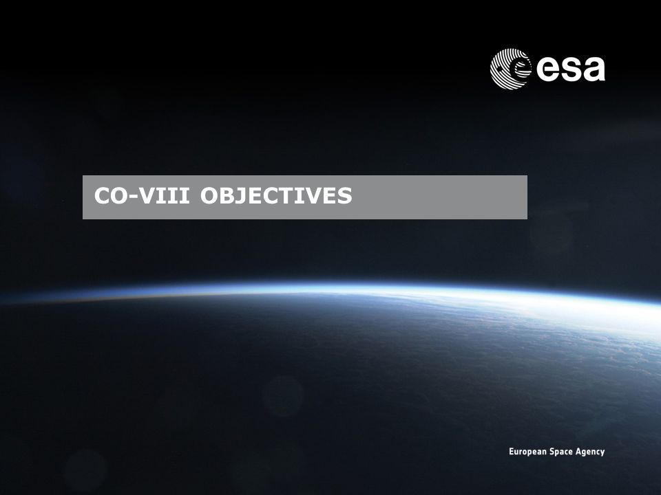 Emmet Fletcher | SSA Precursor Programme | SSA Industry Day | CO-VIII & DC-II Page: 19 European Space Agency CO-VIII OBJECTIVES