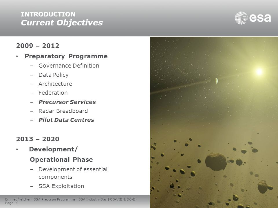 Emmet Fletcher | SSA Precursor Programme | SSA Industry Day | CO-VIII & DC-II Page: 15 European Space Agency PAST ACTIVITIES CO-I part IOptical System to complement traditional radar sensors Catalogue/Collision avoidance requirement driven NEO component
