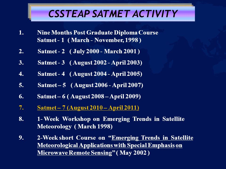 1.Nine Months Post Graduate Diploma Course Satmet - 1 ( March - November, 1998 ) 2.