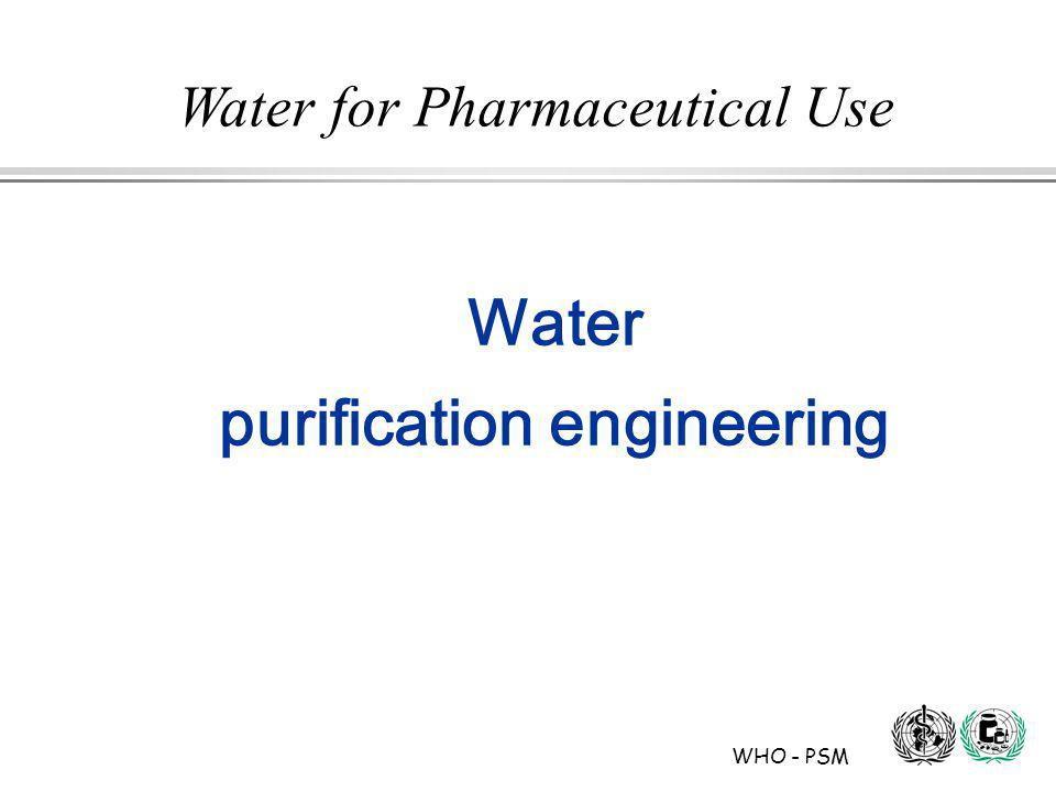 WHO - PSM Water for Pharmaceutical Use Water purification engineering