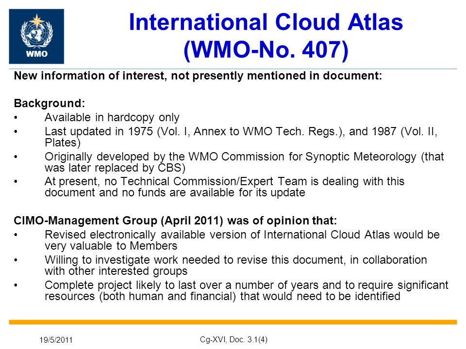 19/5/2011 Cg-XVI, Doc. 3.1(4) International Cloud Atlas (WMO-No.