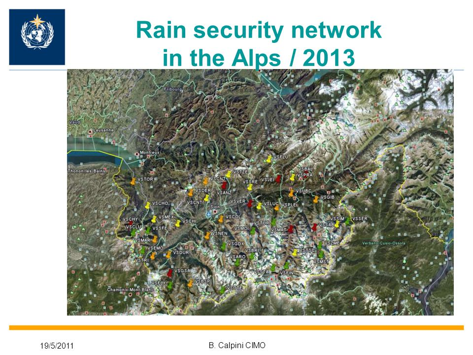 19/5/2011 B. Calpini CIMO Rain security network in the Alps / 2013