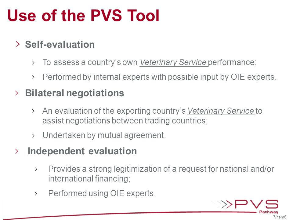 Self-evaluation To assess a country's own Veterinary Service performance; Performed by internal experts with possible input by OIE experts.