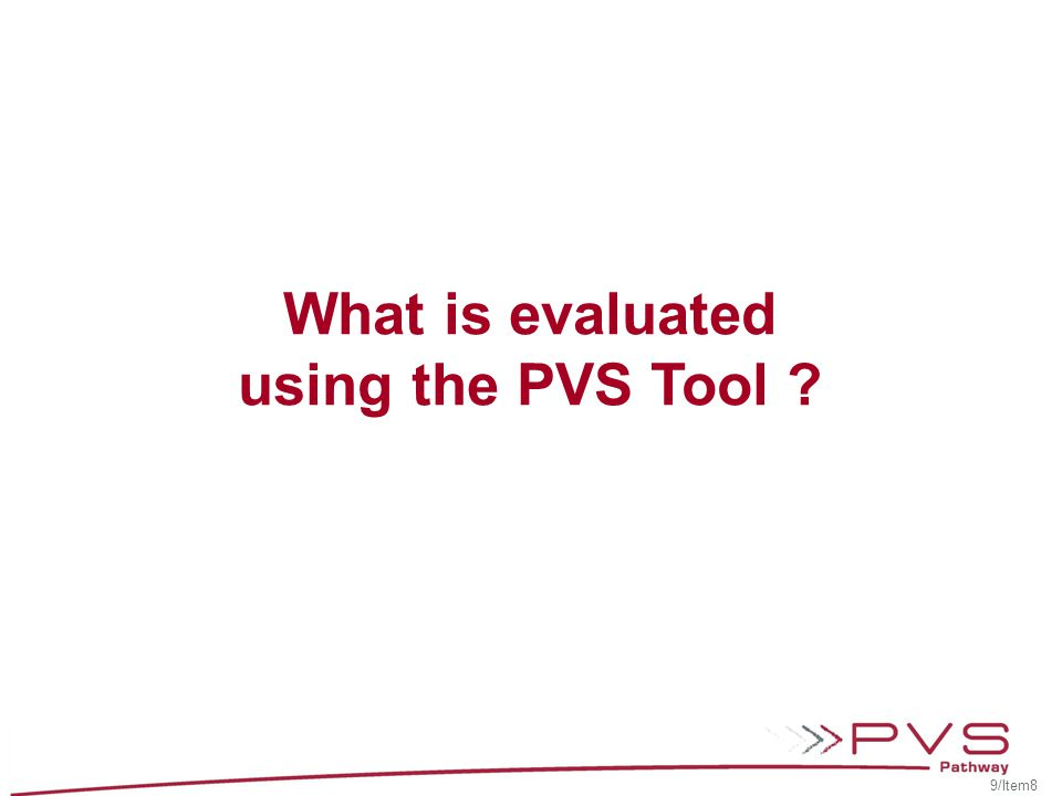 What is evaluated using the PVS Tool ? 9/Item8