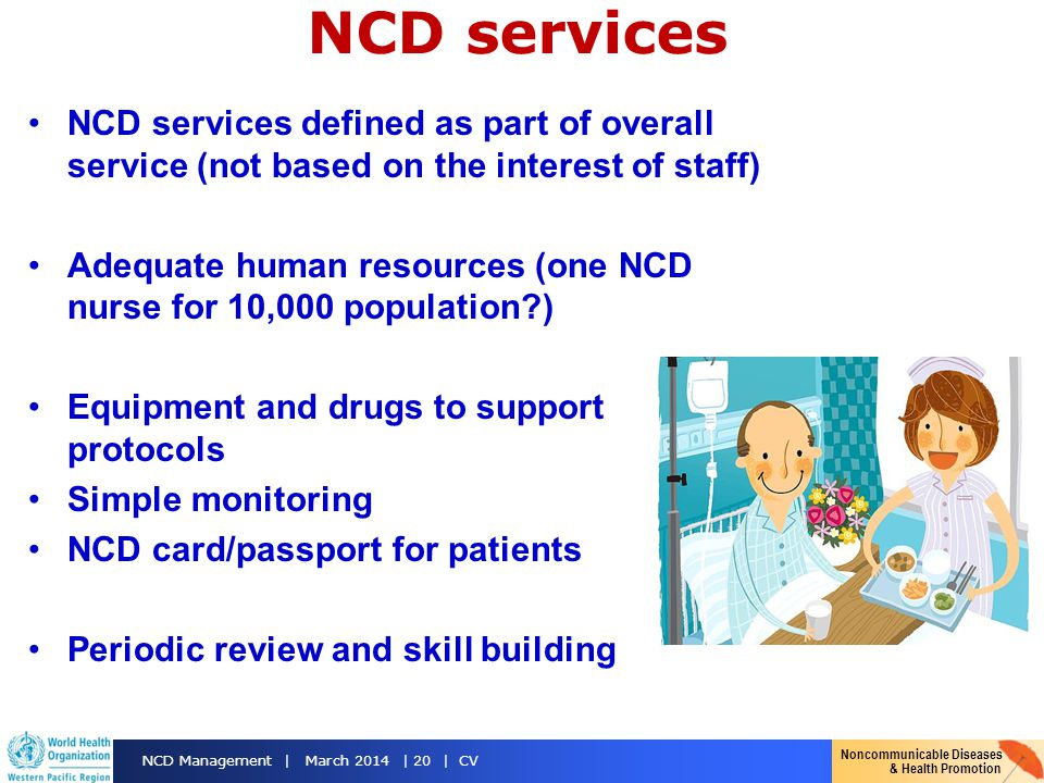 Noncommunicable Diseases & Health Promotion NCD Management | March 2014 | 20 | CV NCD services NCD services defined as part of overall service (not ba