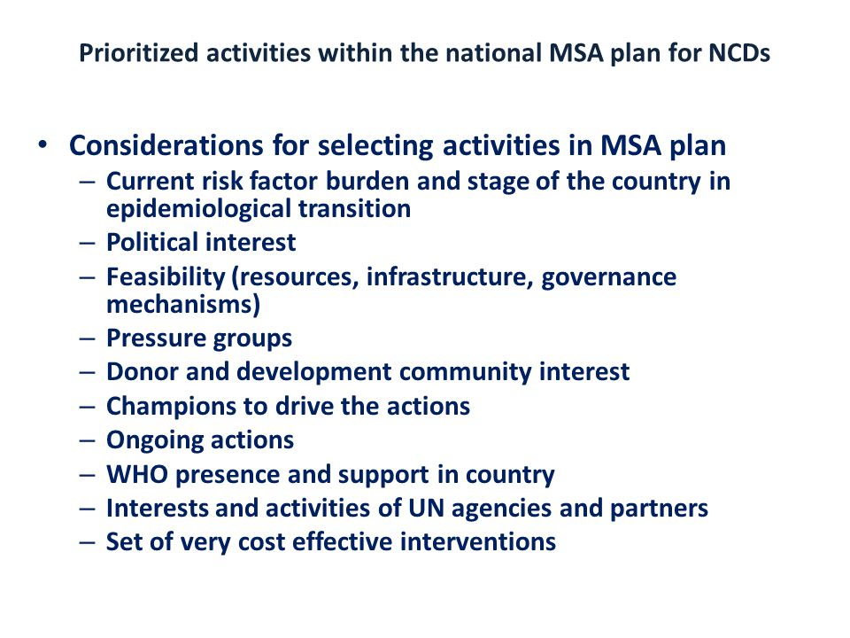 Prioritized activities within the national MSA plan for NCDs Considerations for selecting activities in MSA plan – Current risk factor burden and stag