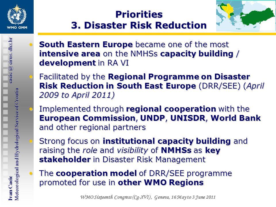 Ivan Cacic cacic @ cirus. dhz.hr Meteorological and Hydrological Service of Croatia WMO Sixteenth Congress (Cg-XVI), Geneva, 16 May to 3 June 2011 Sou