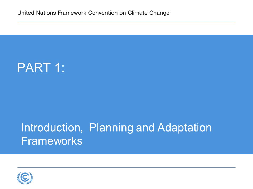 PART 1: Introduction, Planning and Adaptation Frameworks