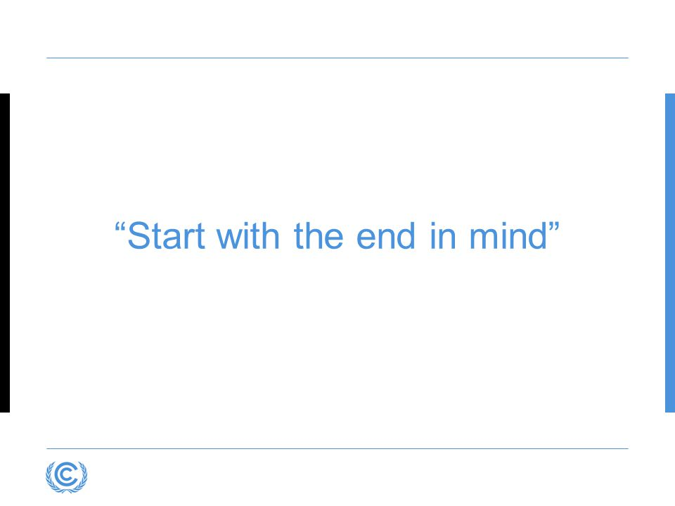 """""""Start with the end in mind"""""""