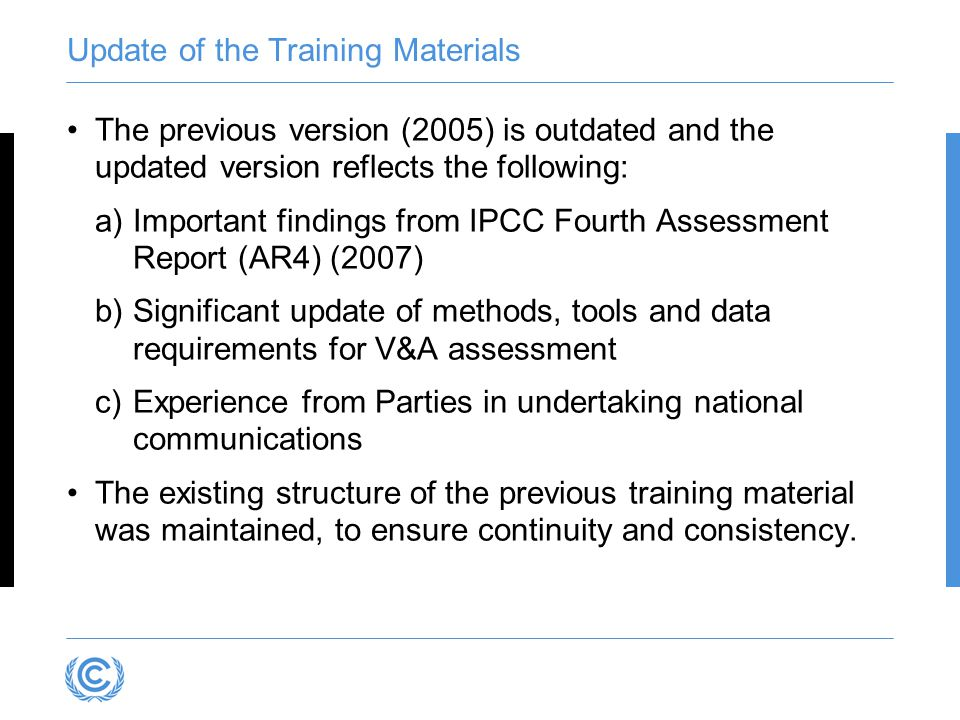 Update of the Training Materials The previous version (2005) is outdated and the updated version reflects the following: a)Important findings from IPC