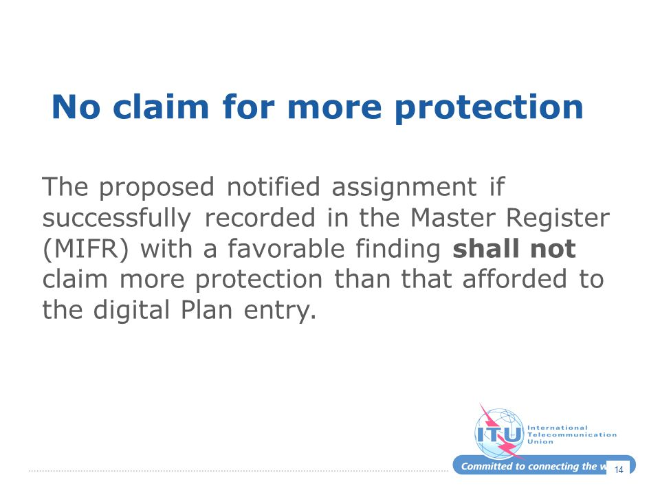 14 No claim for more protection The proposed notified assignment if successfully recorded in the Master Register (MIFR) with a favorable finding shall