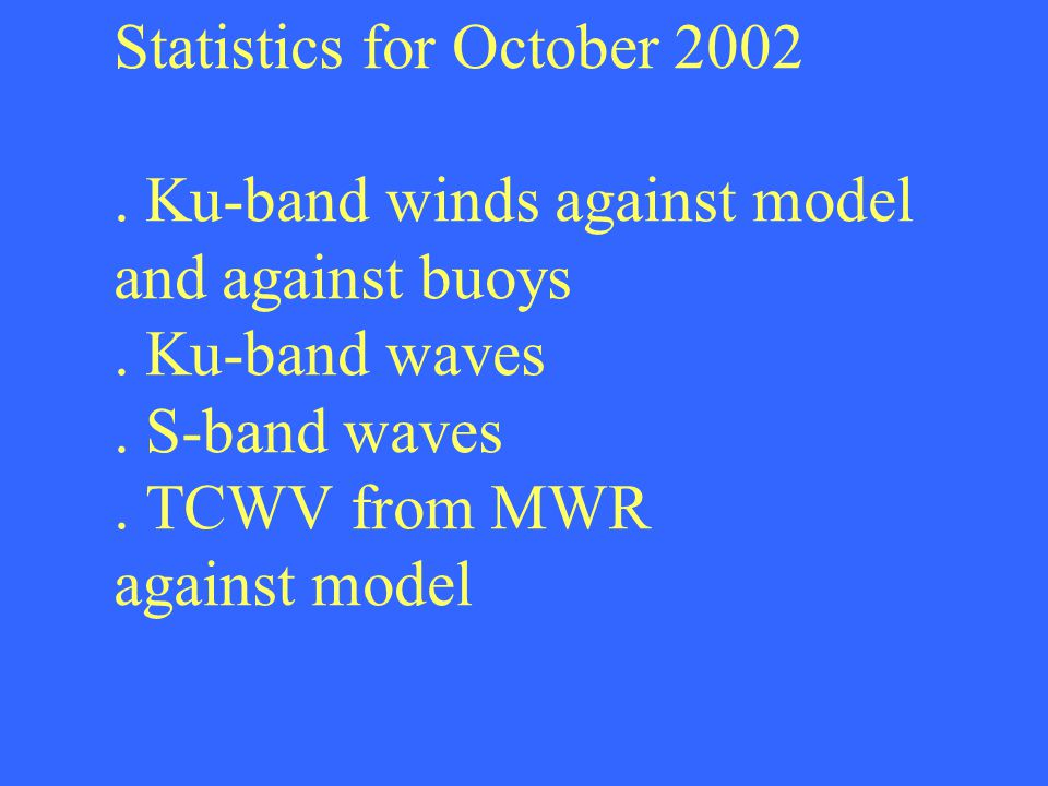 Statistics for October Ku-band winds against model and against buoys.