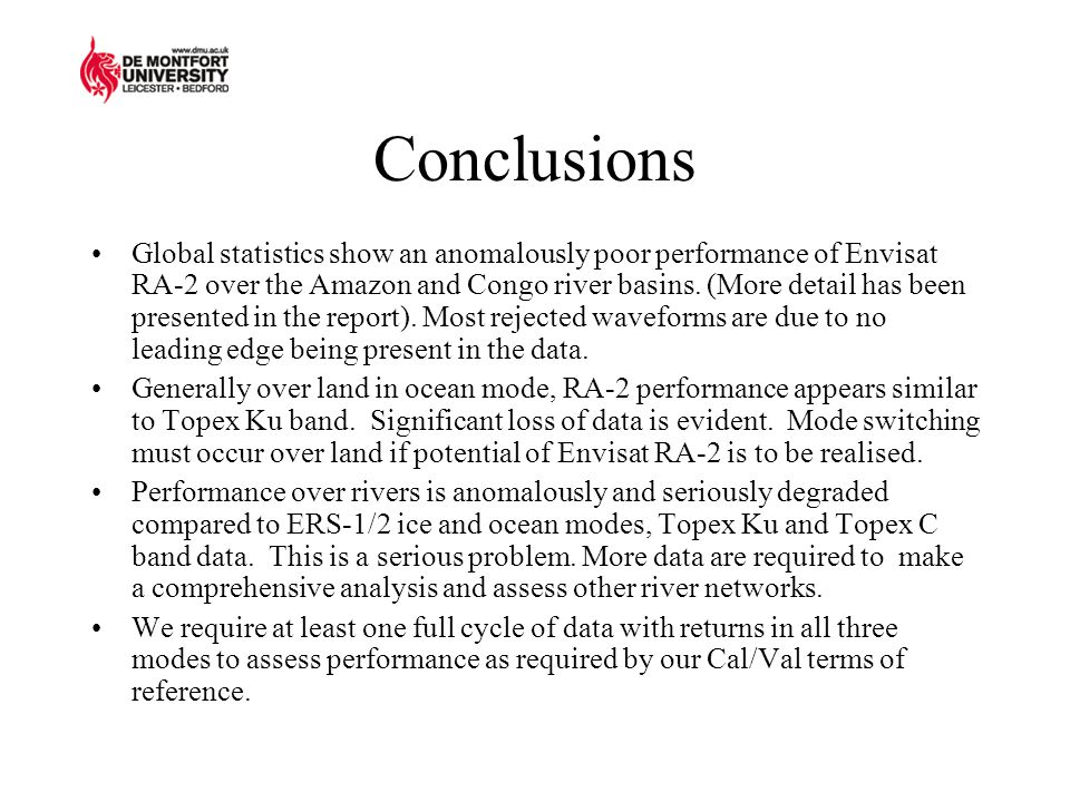 Conclusions Global statistics show an anomalously poor performance of Envisat RA-2 over the Amazon and Congo river basins. (More detail has been prese