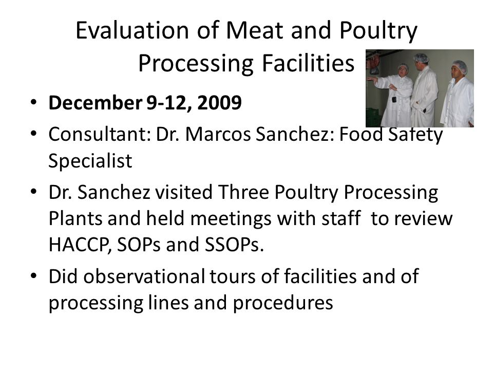 Evaluation of Meat and Poultry Processing Facilities December 9-12, 2009 Consultant: Dr.