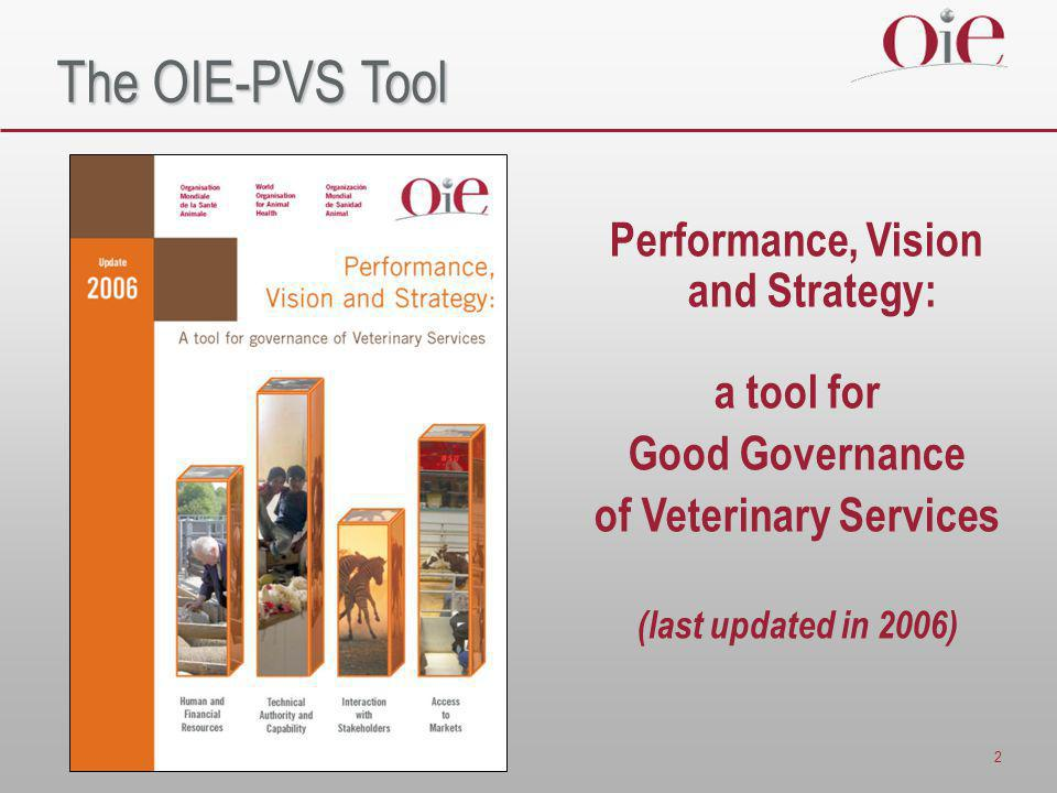 2 The OIE-PVS Tool Performance, Vision and Strategy: a tool for Good Governance of Veterinary Services (last updated in 2006)