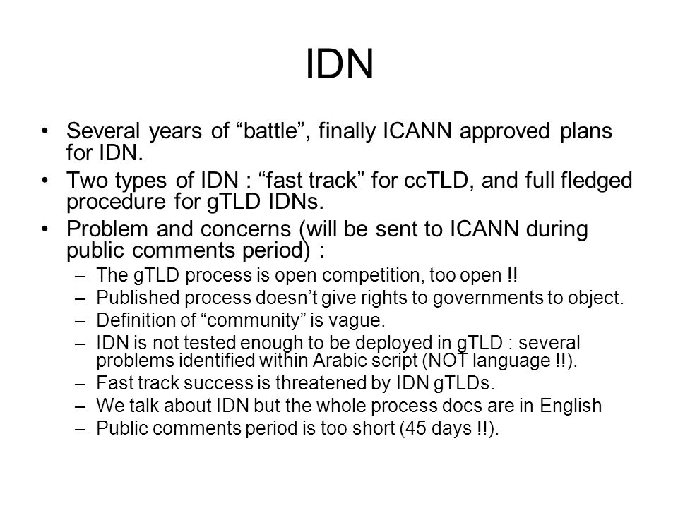 IDN Several years of battle , finally ICANN approved plans for IDN.