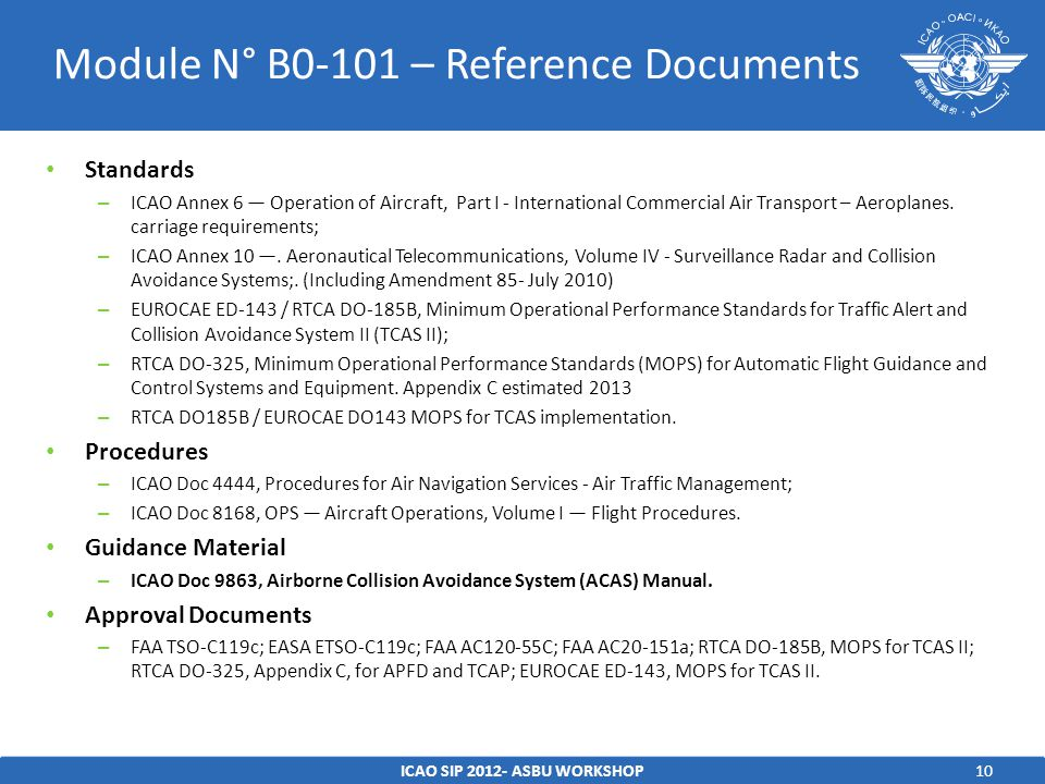 10 Standards – ICAO Annex 6 — Operation of Aircraft, Part I - International Commercial Air Transport – Aeroplanes.