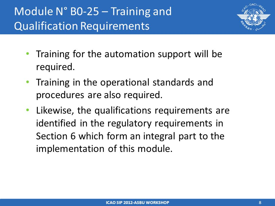 9 Regulatory/Standardization: Use current published criteria that include: – ICAO Doc 4444, Procedures for Air Navigation Services — Air Traffic Management; – EU Regulation, EC No 552/2004.